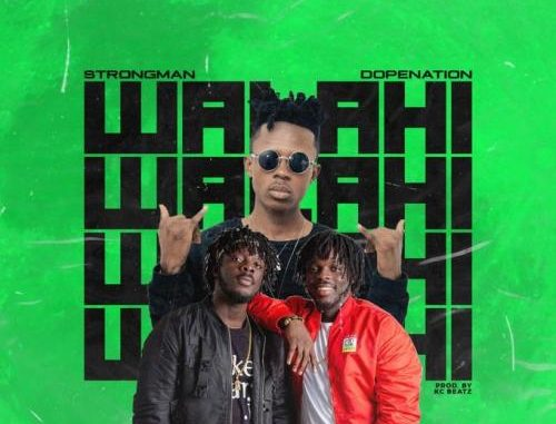 Strongman – Walahi Ft. Dopenation