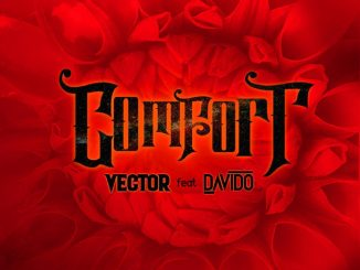 Vector ft. Davido – Comfort