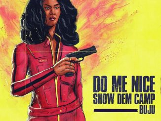 Show Dem Camp – Do Me Nice ft. Buju