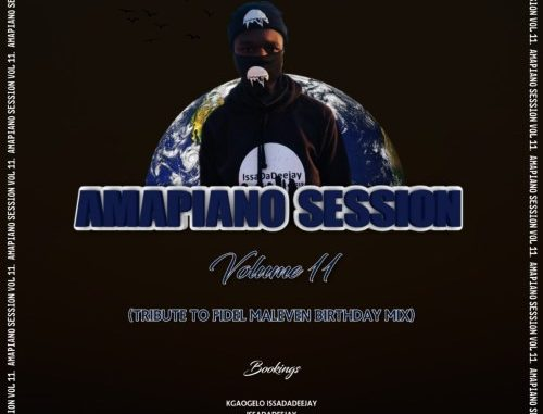 IssaDaDeejay - AmapianoSession Vol 11 (Tribute To Fidel Maleven Birthday Celebration Mix) Mp3 Download