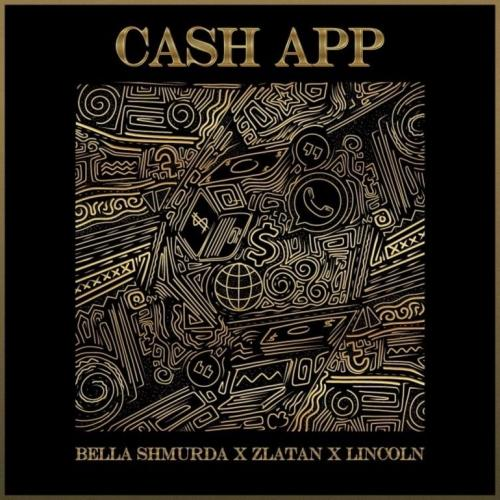 Bella Shmurda – Cash App Ft. Zlatan, Lincoln