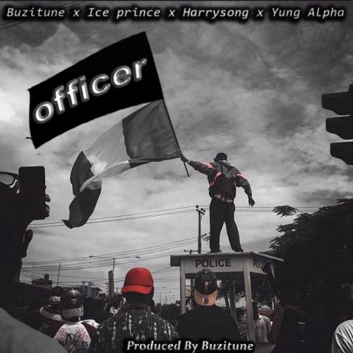 Buzitune Ft. Ice Prince x Yung Alpha & Harrysong – Officer