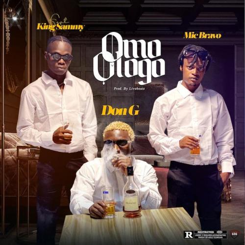 Don G Ft. Mic Bravo & King Sammy – Omo Ologo