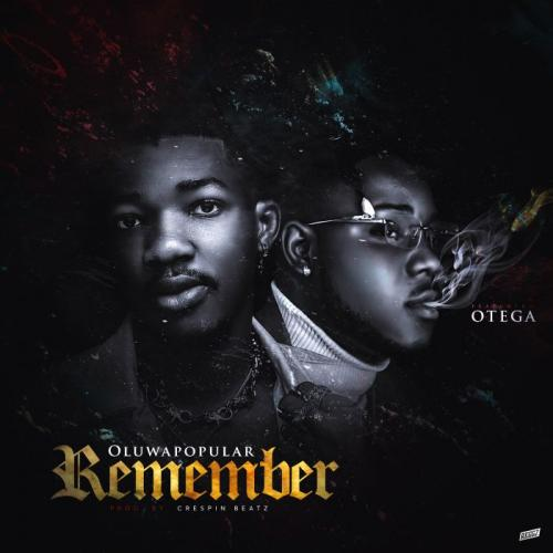 Oluwapopular – Remember Ft. Otega