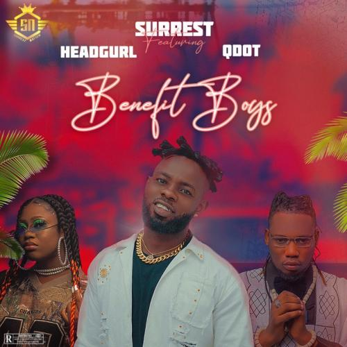 Surrest – Benefit Boys Ft. Headgurl, Qdot