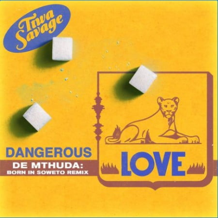 Tiwa Savage – Dangerous Love (De Mthuda Born In Soweto Remix)