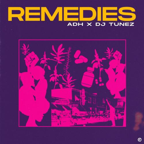 ADH Ft. DJ Tunez – Remedies