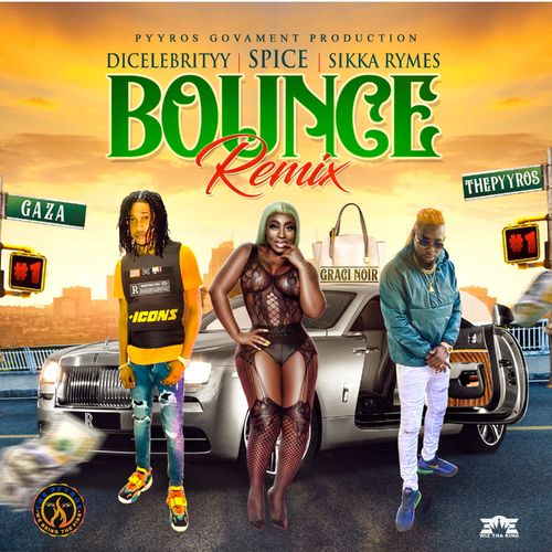 DiCelebrityy – Bounce (Remix) Ft. Spice, Sikka Rymes