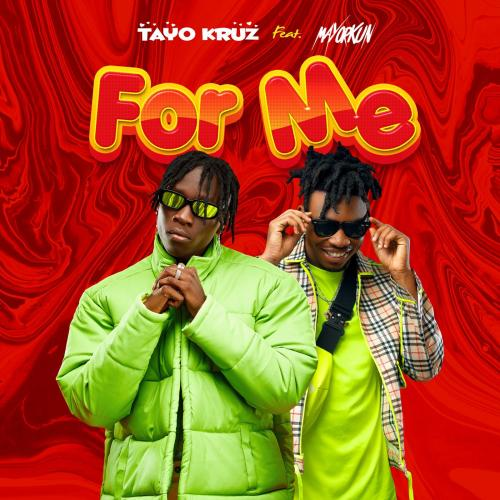 Tayo Kruz – For Me Ft. Mayorkun