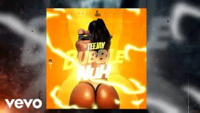 Teejay - Bubble Nuh Mp3 DOWNLOAD