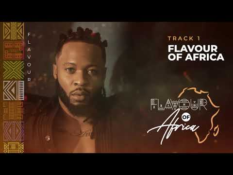 AUDIO: Flavour – Flavour of Africa (New Song)