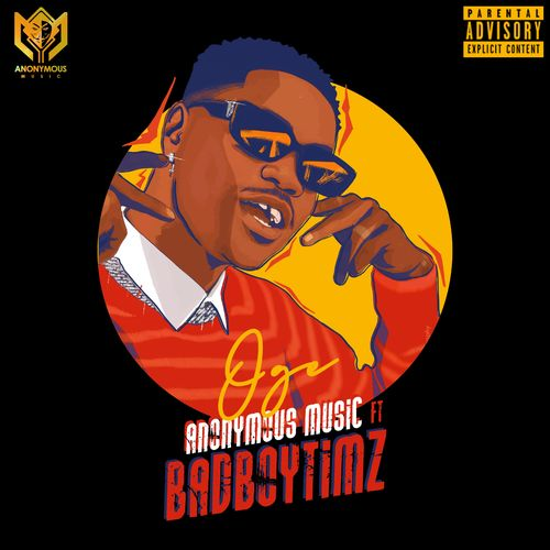Anonymous Music – Oge Ft. Bad Boy Timz