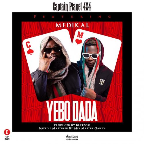 Captain Planet (4X4) – Yebo Dada Ft. Medikal