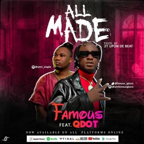 Famous – All Made Ft. Qdot