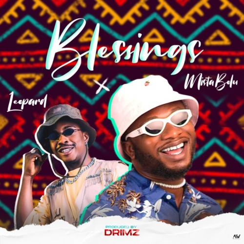 Mistabolu – Blessings Ft. Leopard