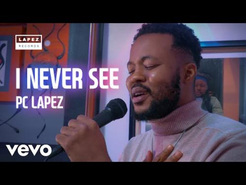 Pc Lapez – I Never See
