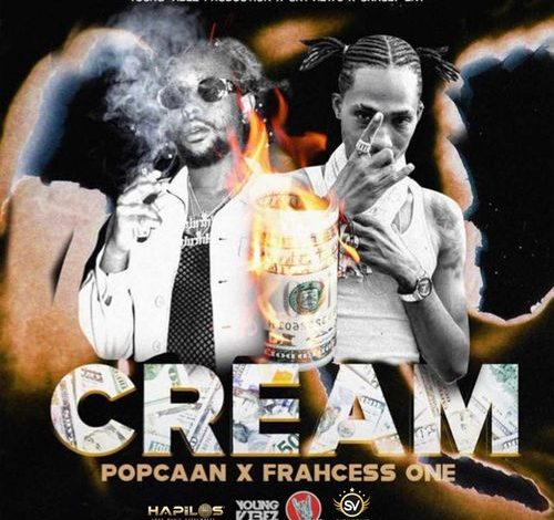 Popcaan – Cream Ft. Frahcess One