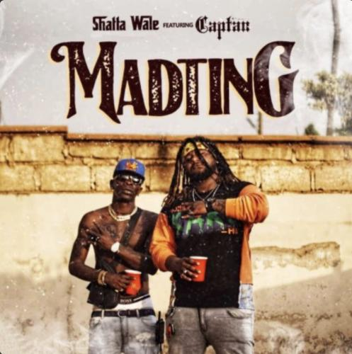 Shatta Wale – Madting Ft. Captan