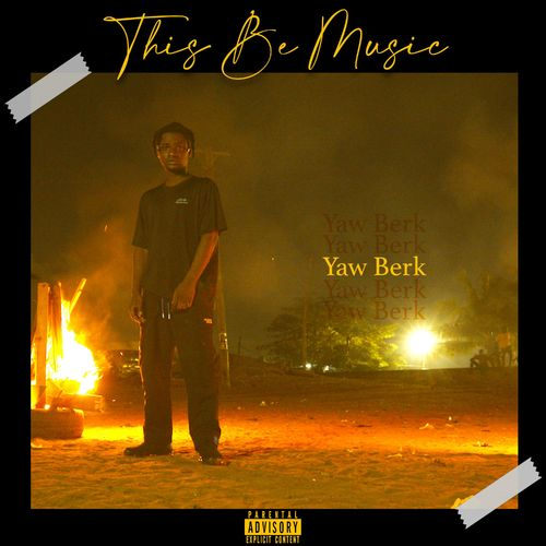 Yaw Berk – This Be Music