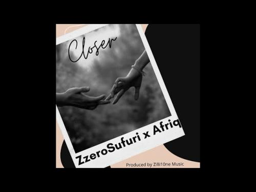 Zzero Sufuri x Afriq – Closer