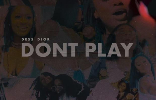 Dess Dior – Don't Play