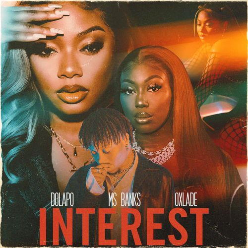 Dolapo – Interest Ft. Ms Banks, Oxlade