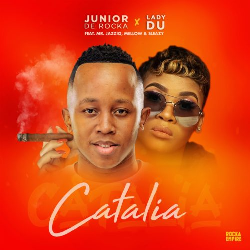 Junior De Rocka & Lady Du – Catalia Ft. Mr JazziQ, Mellow & Sleazy