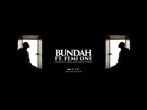 King Kaka – Bundah Ft. Femi One