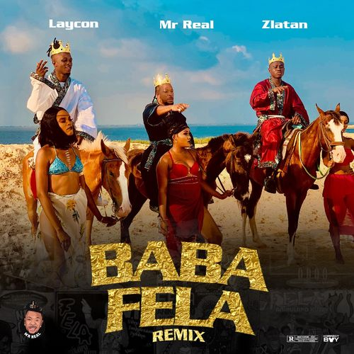 Mr Real Ft. Laycon, Zlatan – Baba Fela (Remix)