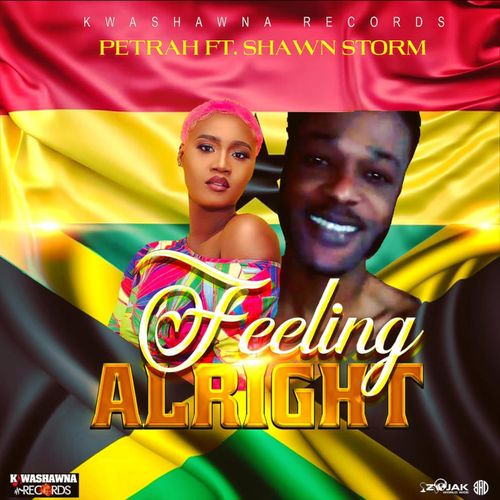 Petrah – Feeling Alright Ft. Shawn Storm