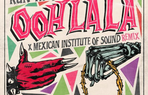 Run The Jewels Ft. Mexican Institute Of Sound & Santa Fe Klan – Ooh La La (Mexican Institute Of Sound Remix)